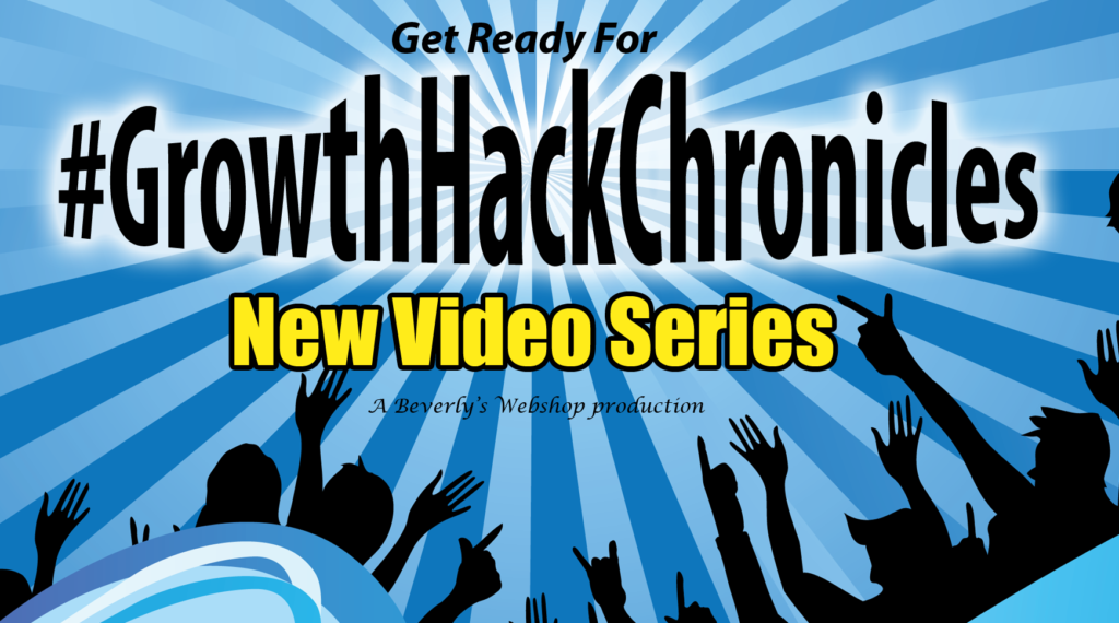 Growth Hack Chronicles Video Series