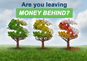 Are You Leaving Money Behind